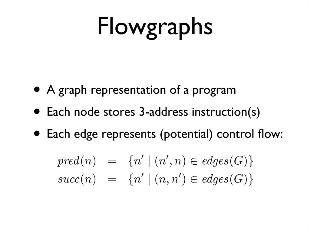"Flowgraphs ler ""intermediate code"" is typically..."