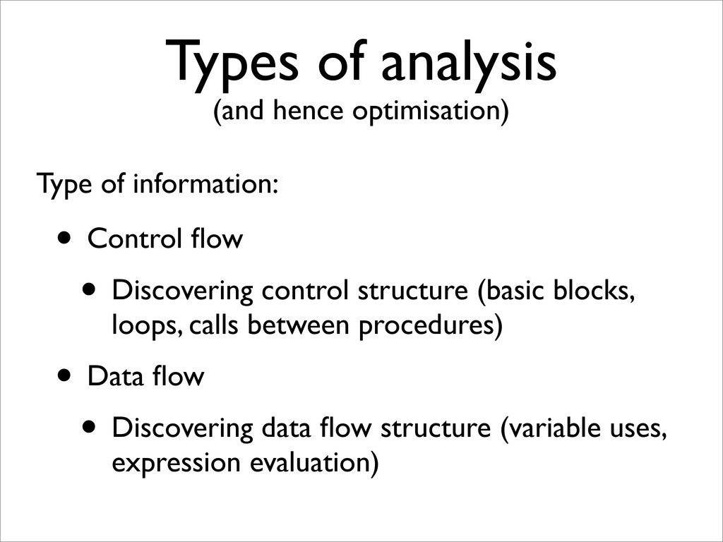 Types of analysis • Control flow • Discovering c...
