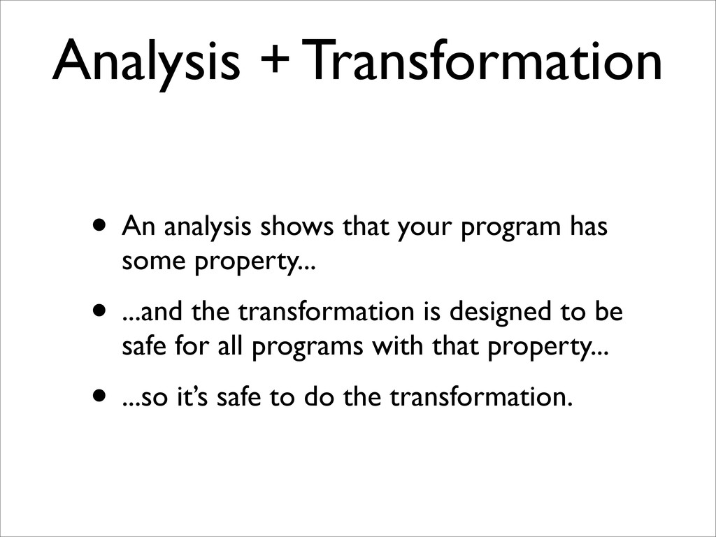 Analysis + Transformation • An analysis shows t...