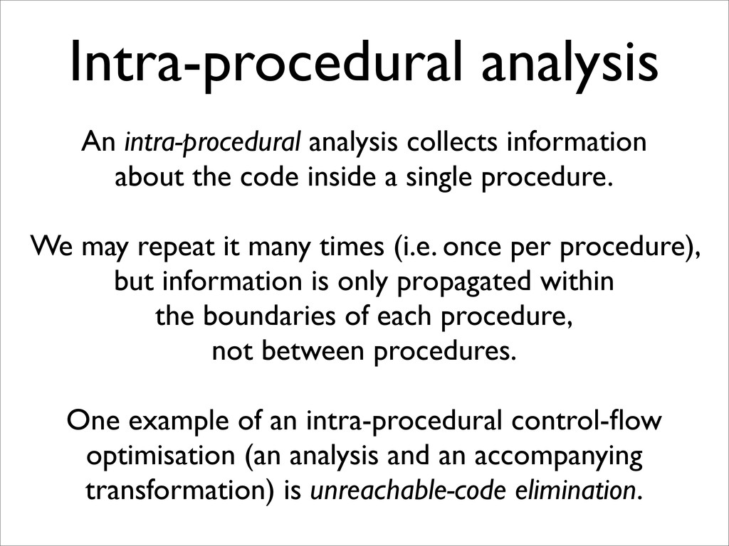 Intra-procedural analysis An intra-procedural a...
