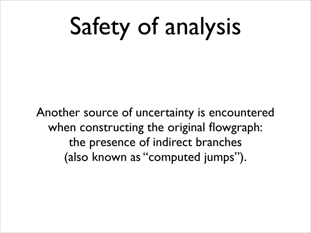 Safety of analysis Another source of uncertaint...