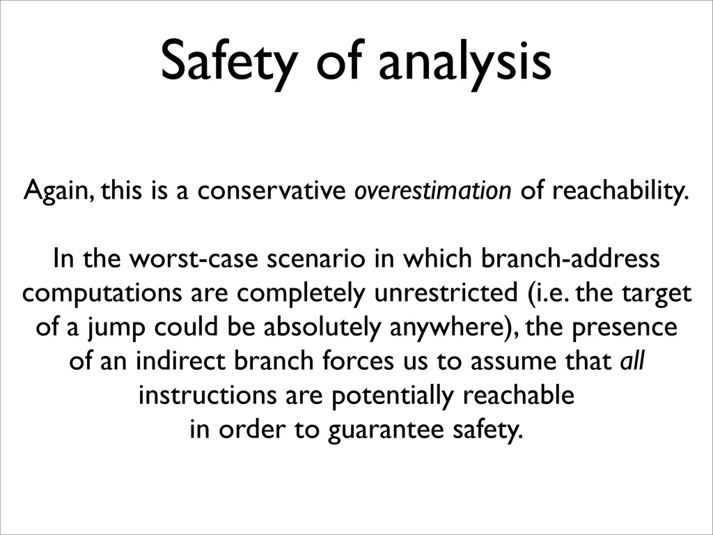 Safety of analysis Again, this is a conservativ...