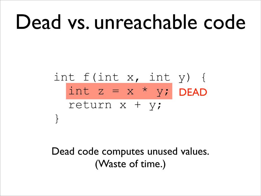int f(int x, int y) { int z = x * y; return x +...