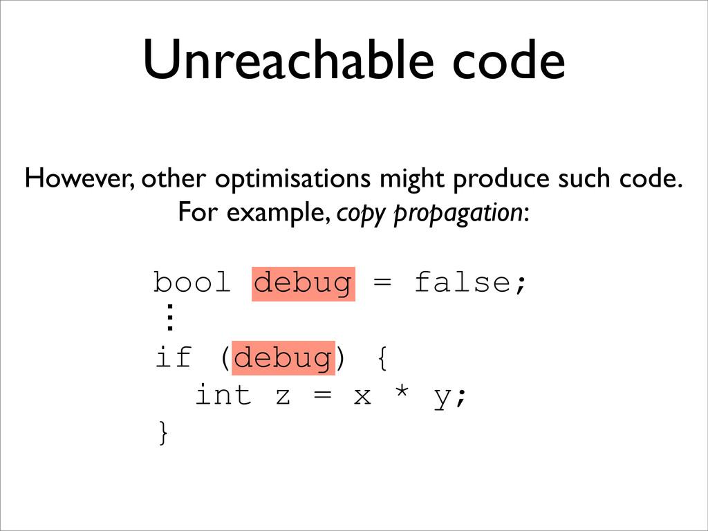 bool debug = false; ɗ if (debug) { int z = x * ...