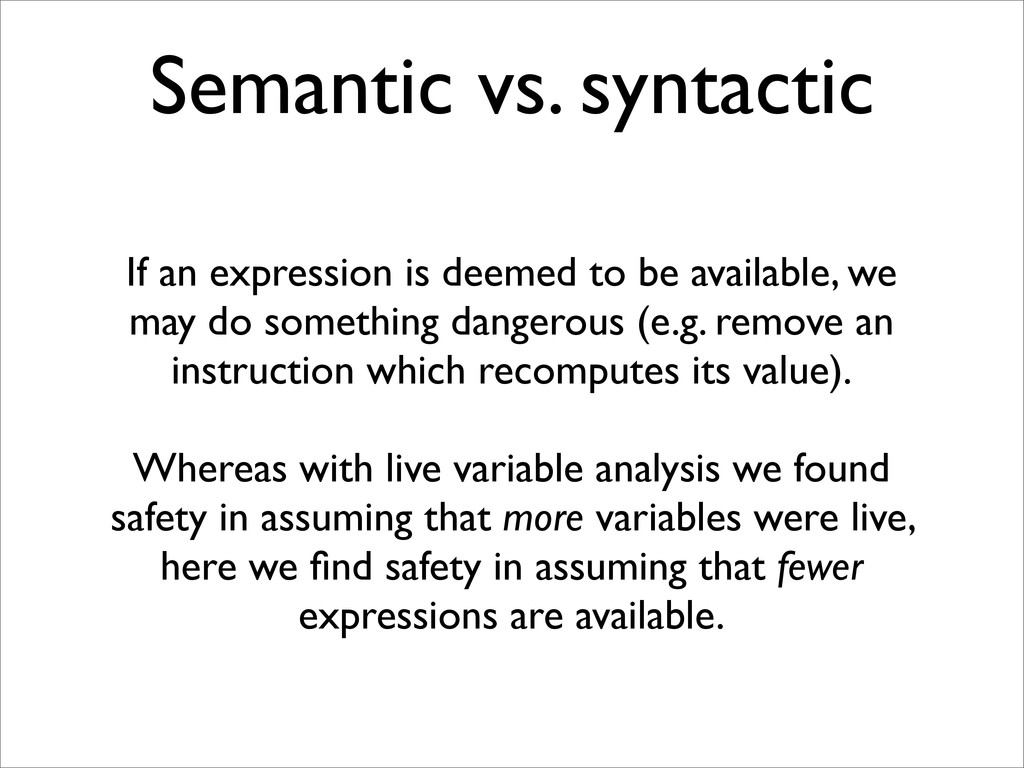 Semantic vs. syntactic If an expression is deem...