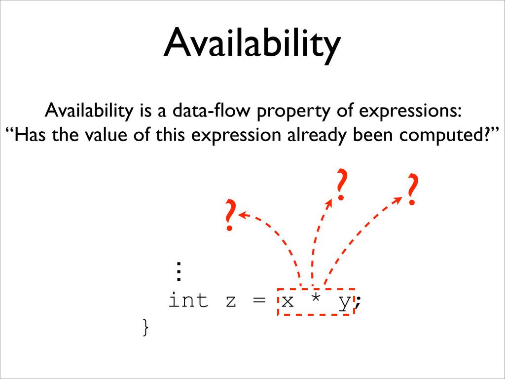 Availability Availability is a data-flow propert...