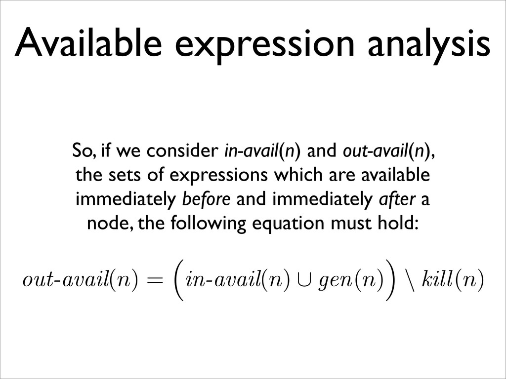 out-avail(n) = in-avail(n) ∪ gen(n) \ kill(n) A...