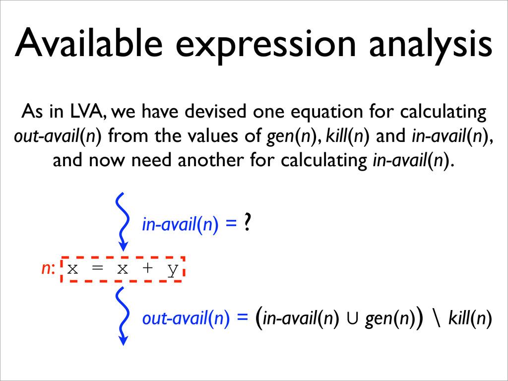 out-avail(n) = (in-avail(n) 㱮 gen(n)) ∖ kill(n)...