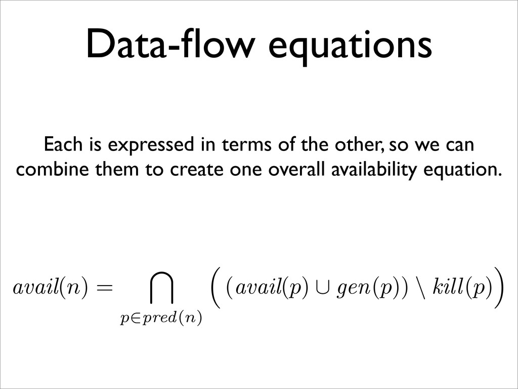 Data-flow equations Each is expressed in terms o...