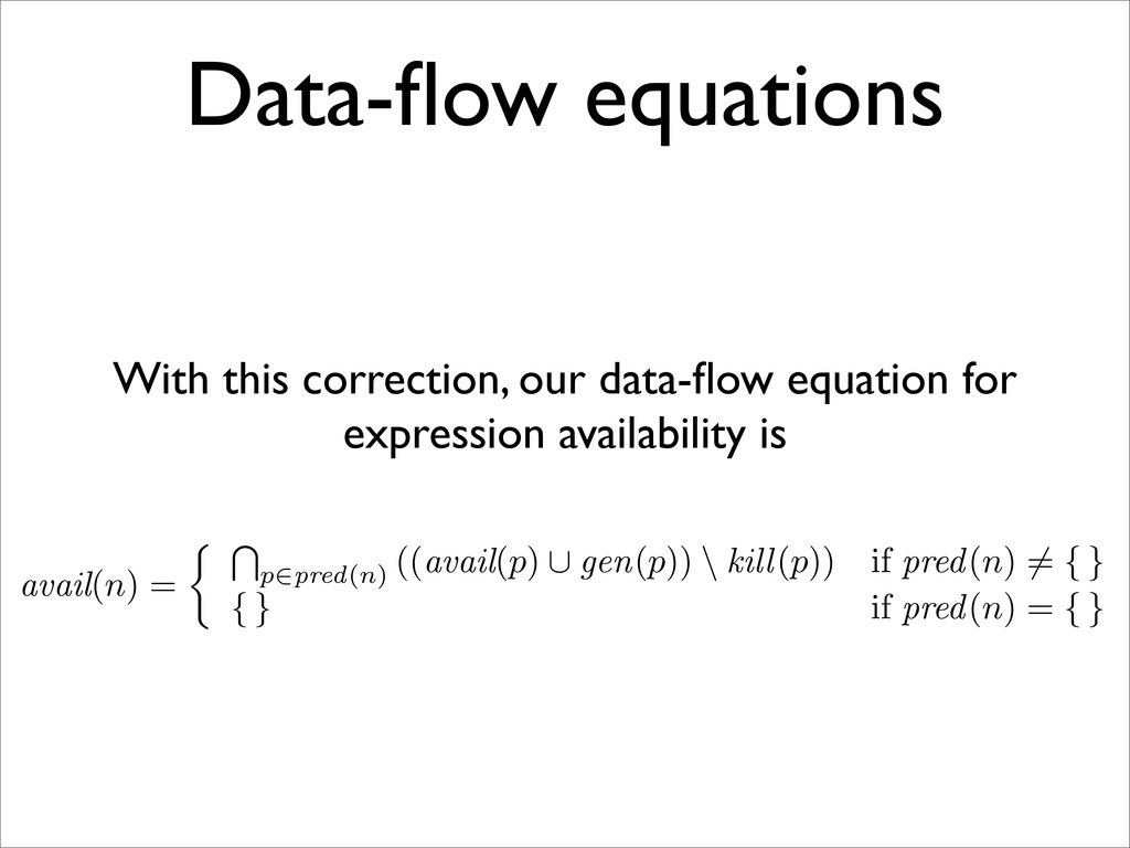 Data-flow equations With this correction, our da...