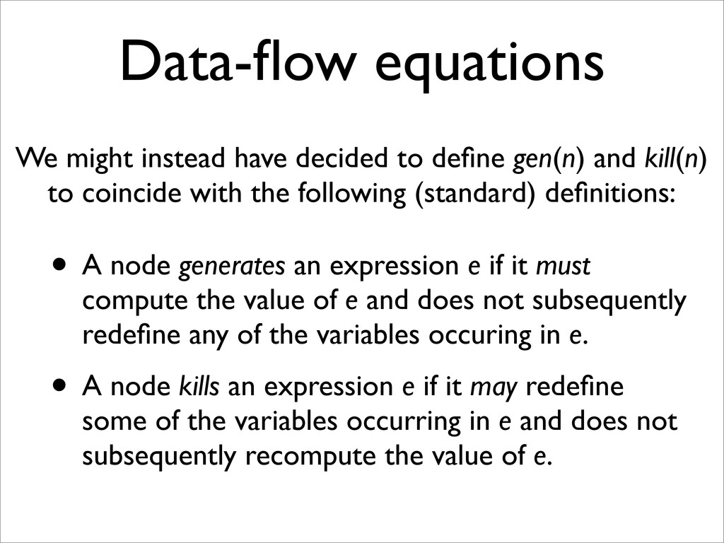 Data-flow equations We might instead have decide...
