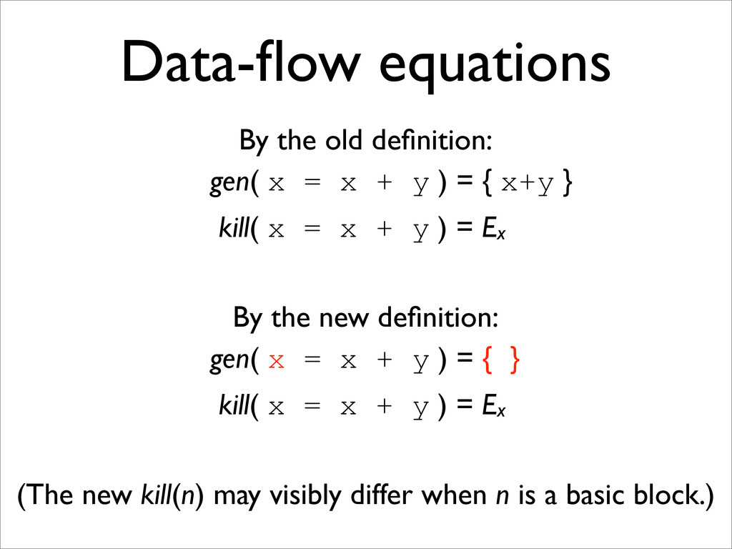 Data-flow equations By the old definition: gen( x...