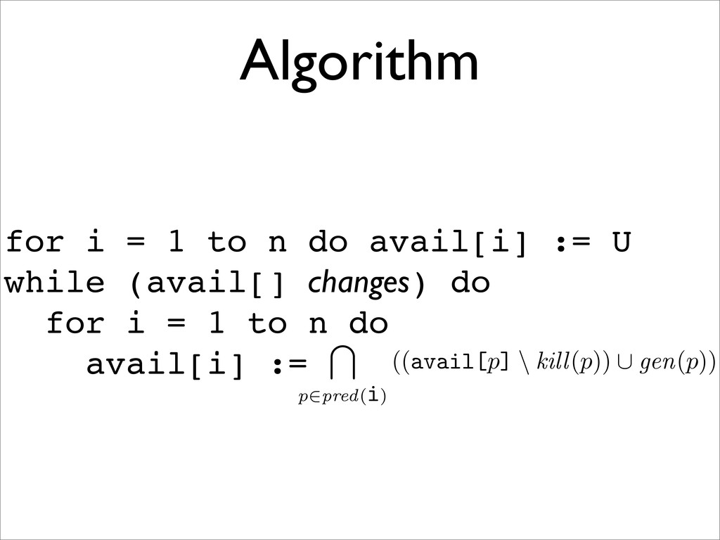 Algorithm for i = 1 to n do avail[i] := U while...