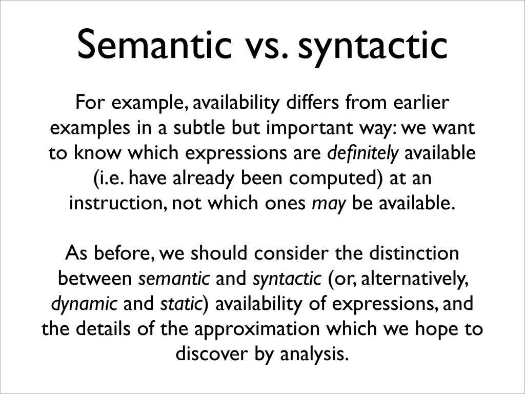 Semantic vs. syntactic For example, availabilit...