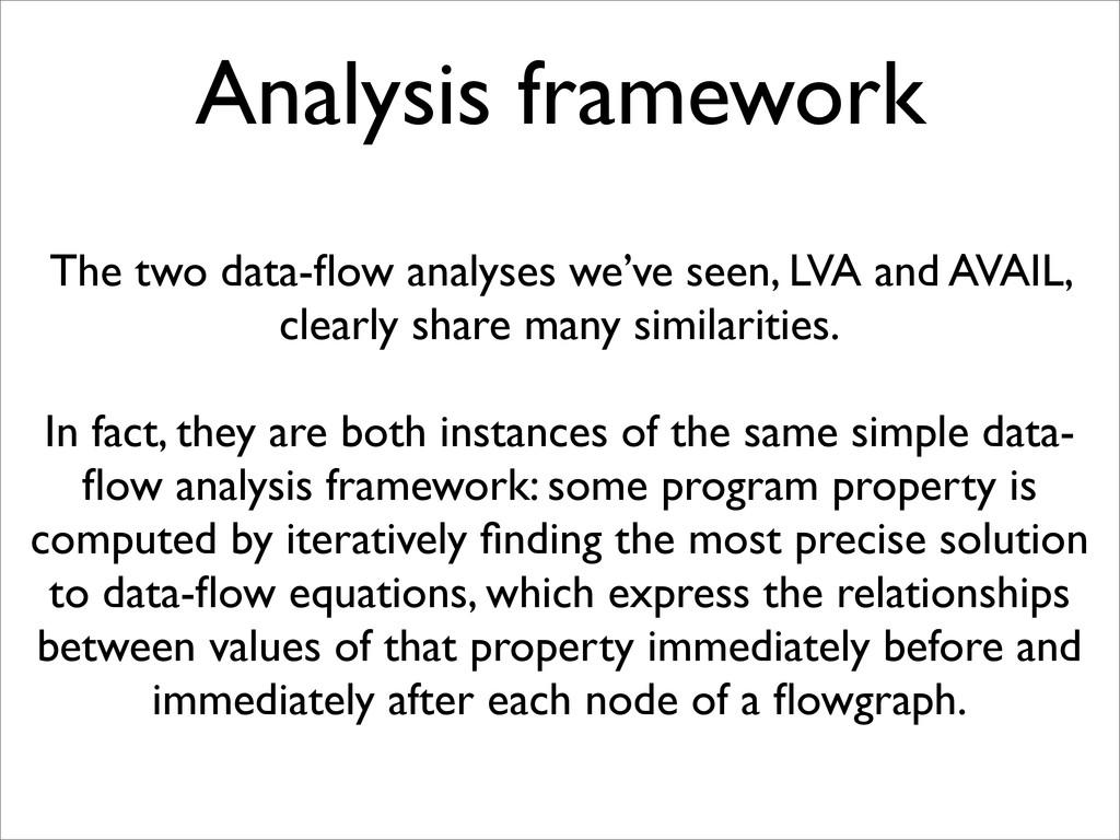 Analysis framework The two data-flow analyses we...