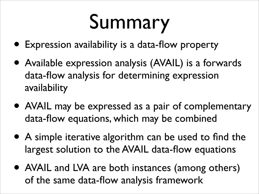 Summary • Expression availability is a data-flow...