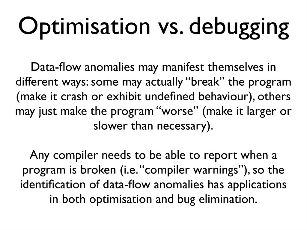 Optimisation vs. debugging Data-flow anomalies m...