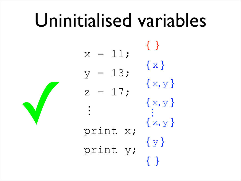 x = 11; y = 13; z = 17; ɗ print x; print y; { }...