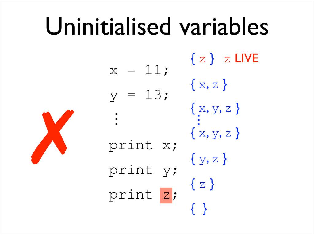 x = 11; y = 13; ɗ print x; print y; print z; { ...