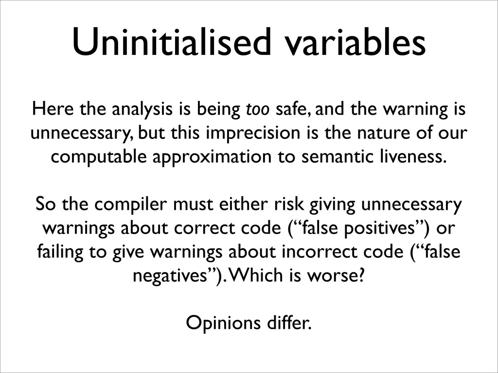 Uninitialised variables Here the analysis is be...