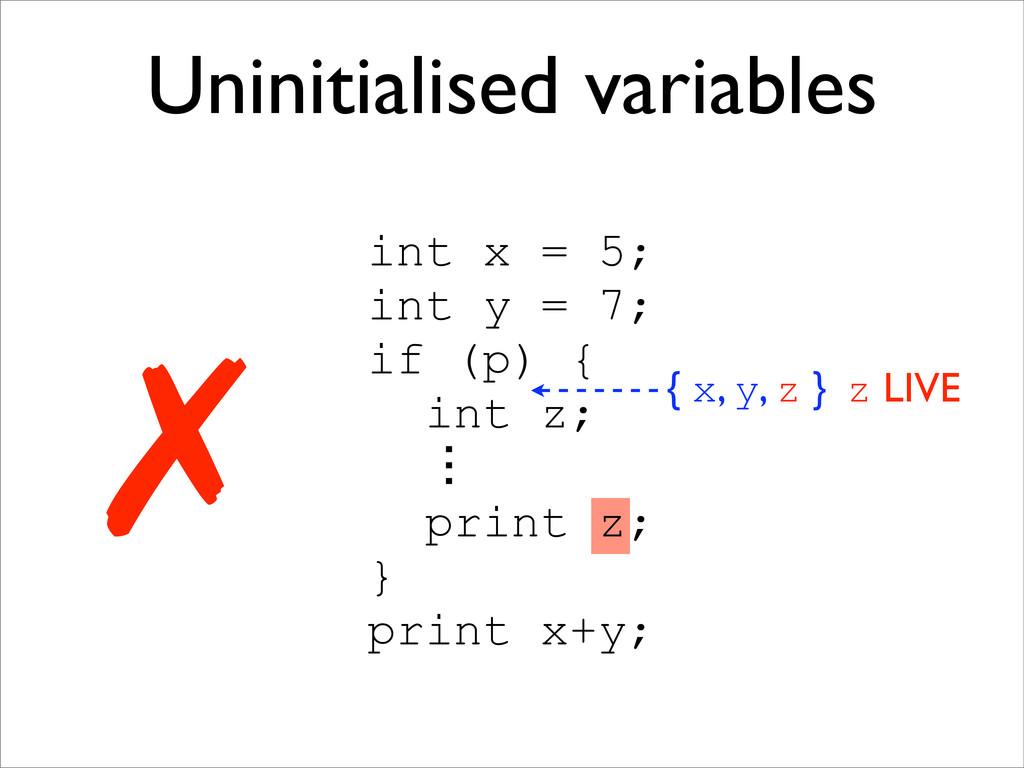 int x = 5; int y = 7; if (p) { int z; ɗ print z...