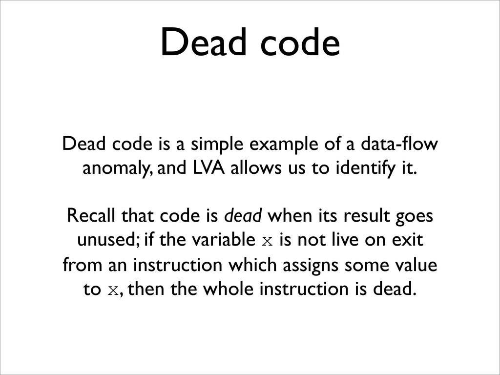 Dead code Dead code is a simple example of a da...