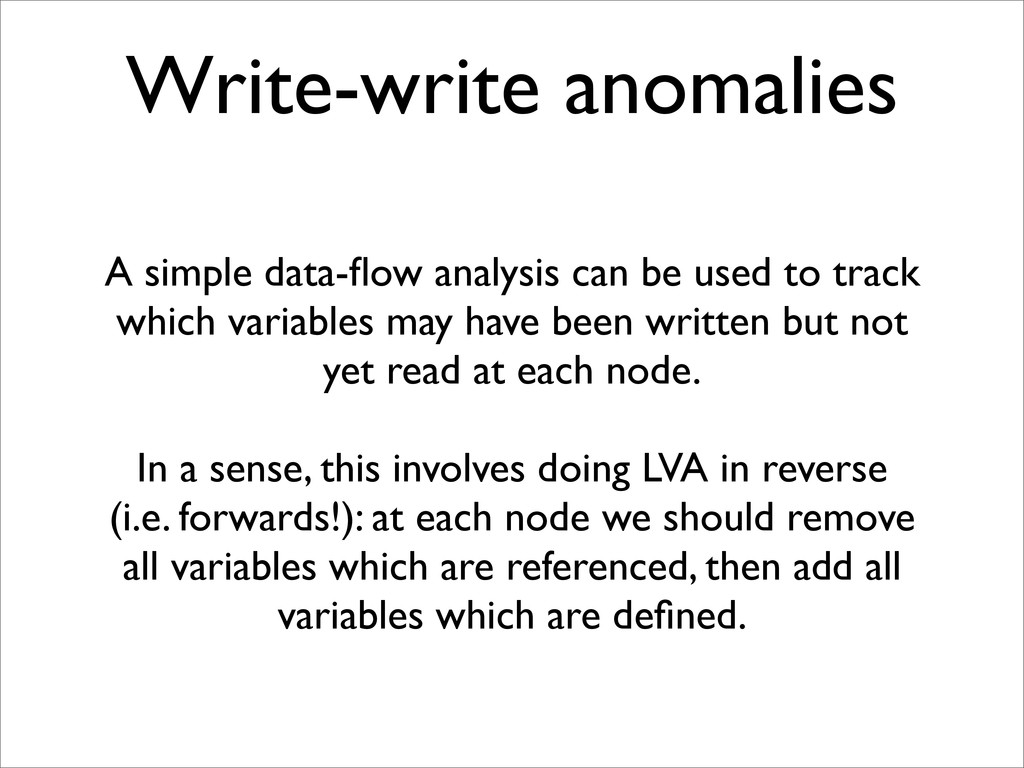 Write-write anomalies A simple data-flow analysi...