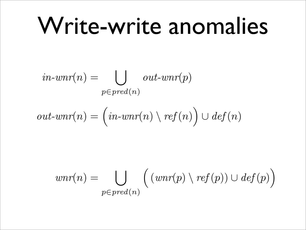 Write-write anomalies in-wnr(n) = p∈pred(n) out...