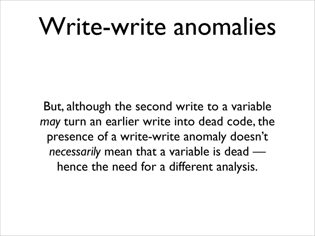 Write-write anomalies But, although the second ...
