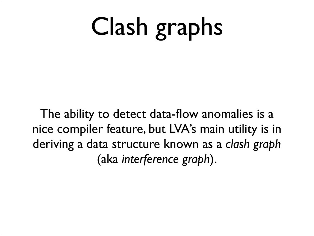 Clash graphs The ability to detect data-flow ano...
