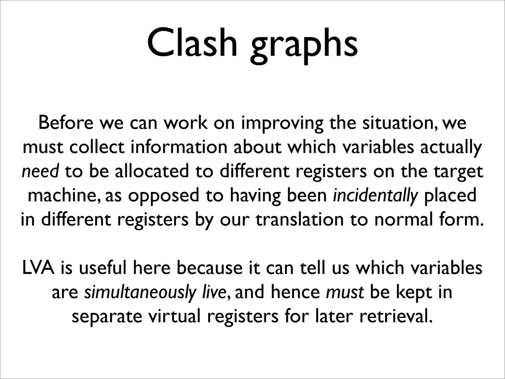 Clash graphs Before we can work on improving th...