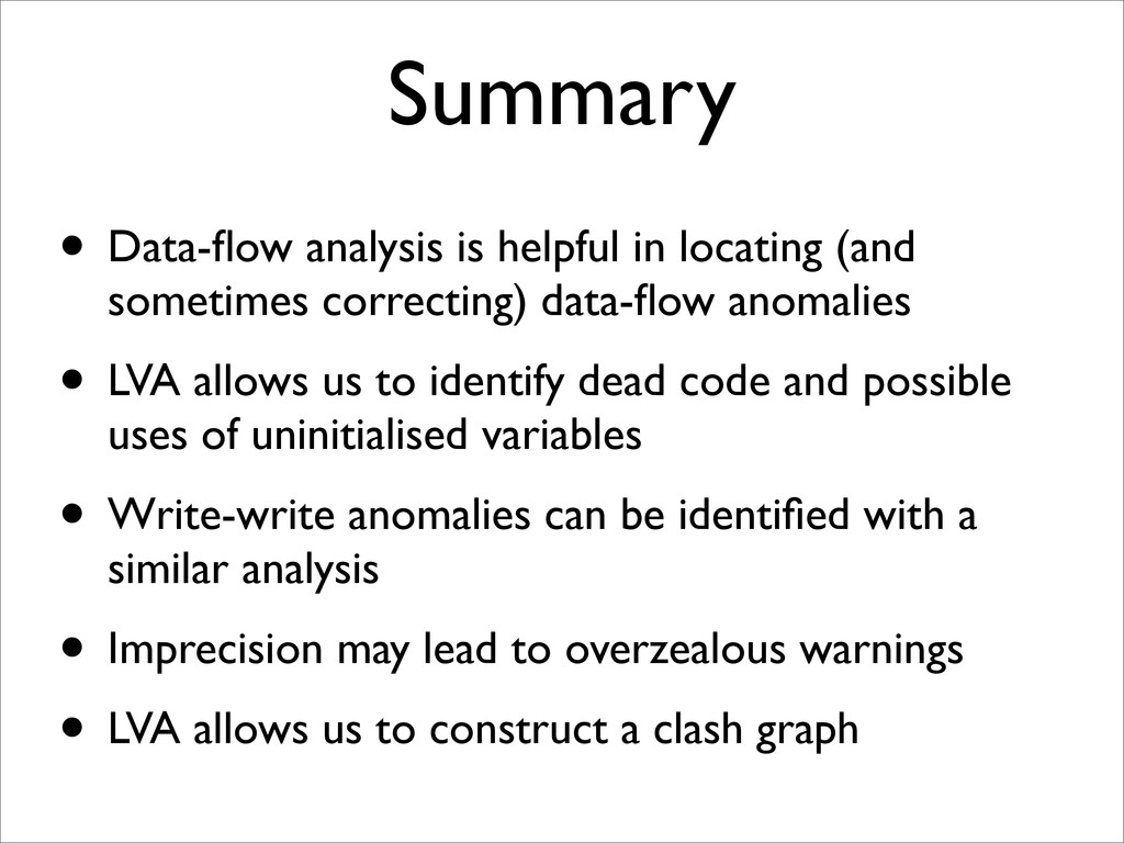 Summary • Data-flow analysis is helpful in locat...