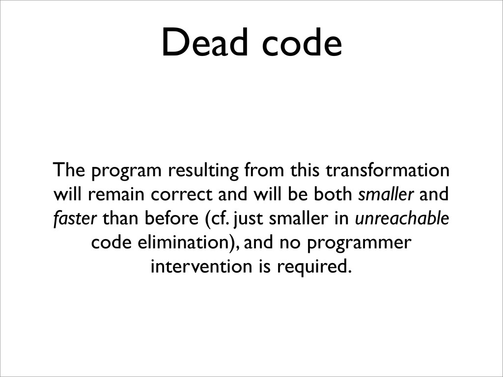 Dead code The program resulting from this trans...