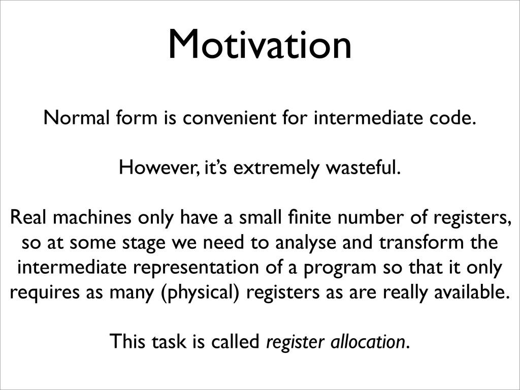 Motivation Normal form is convenient for interm...