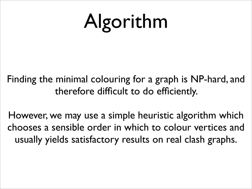 Algorithm Finding the minimal colouring for a g...