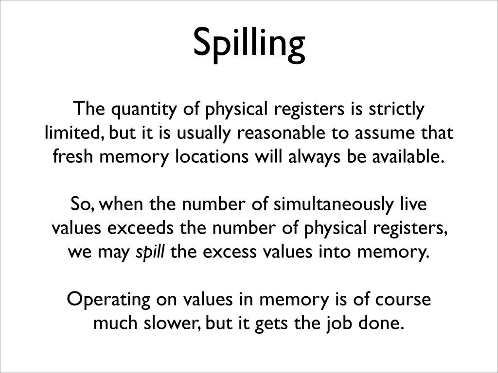 Spilling The quantity of physical registers is ...