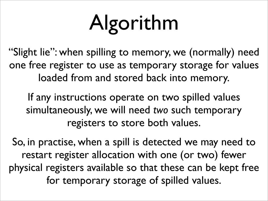 """Algorithm """"Slight lie"""": when spilling to memory..."""