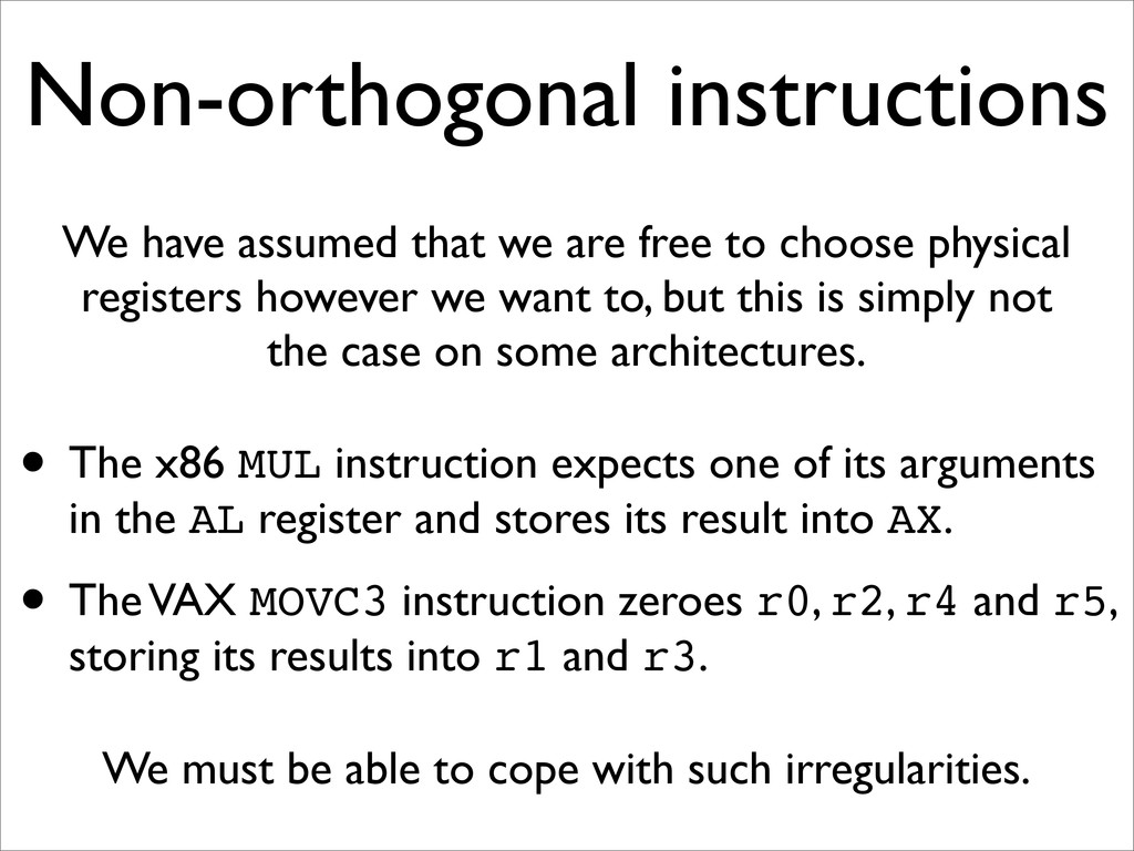 Non-orthogonal instructions We have assumed tha...