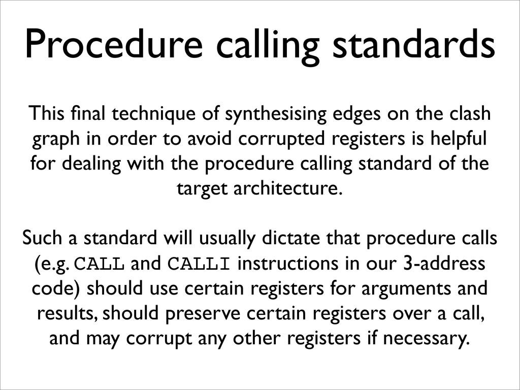 Procedure calling standards This final technique...