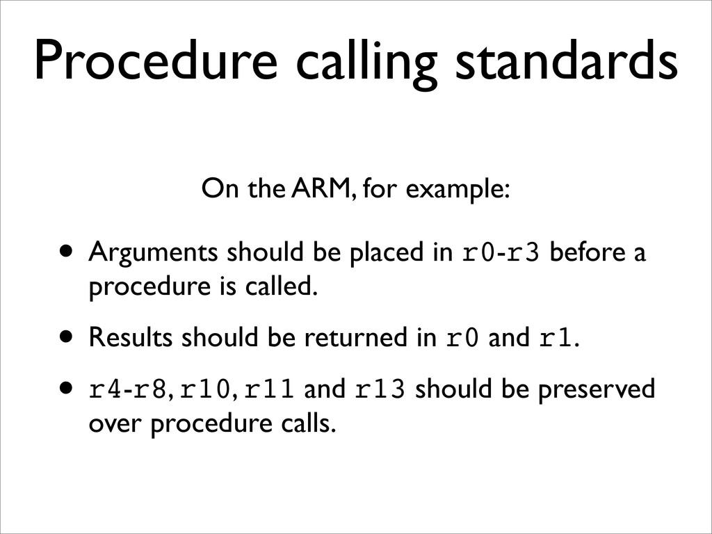 Procedure calling standards • Arguments should ...