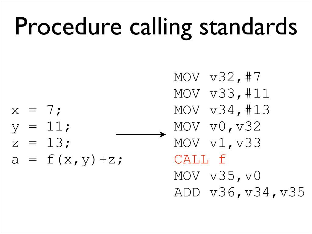 Procedure calling standards x = 7; y = 11; z = ...