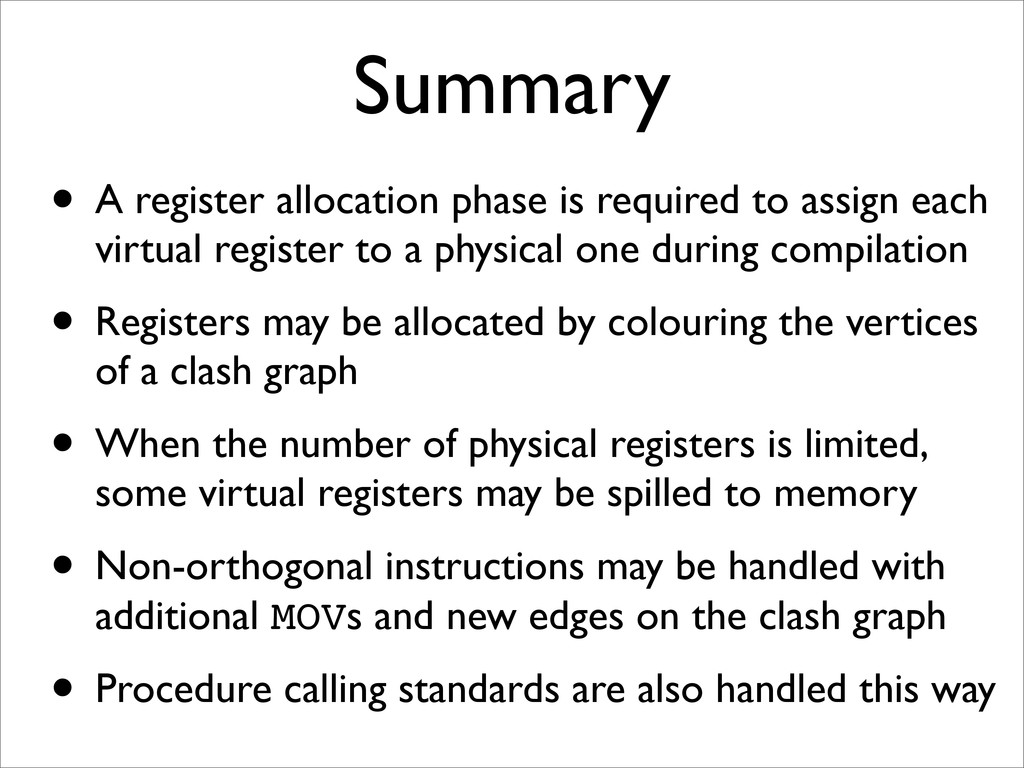 Summary • A register allocation phase is requir...
