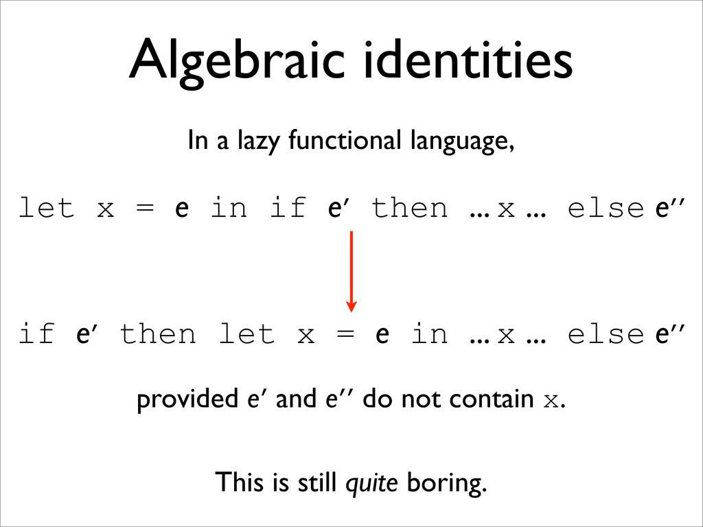 if e′ then let x = e in ... x ... else e′′ Alge...