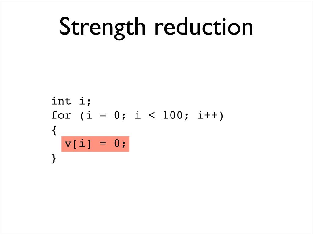 int i; for (i = 0; i < 100; i++) { v[i] = 0; } ...