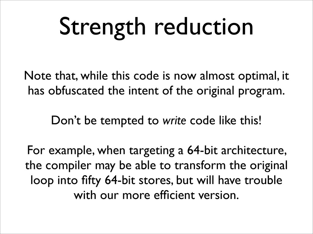 Strength reduction Note that, while this code i...