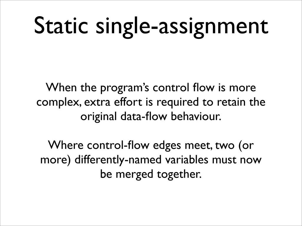 Static single-assignment When the program's con...