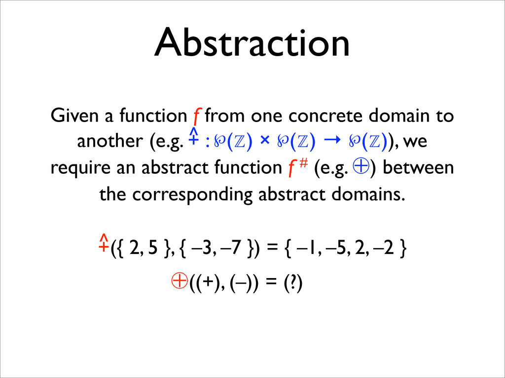 Abstraction +({ 2, 5 }, { –3, –7 }) = { –1, –5,...