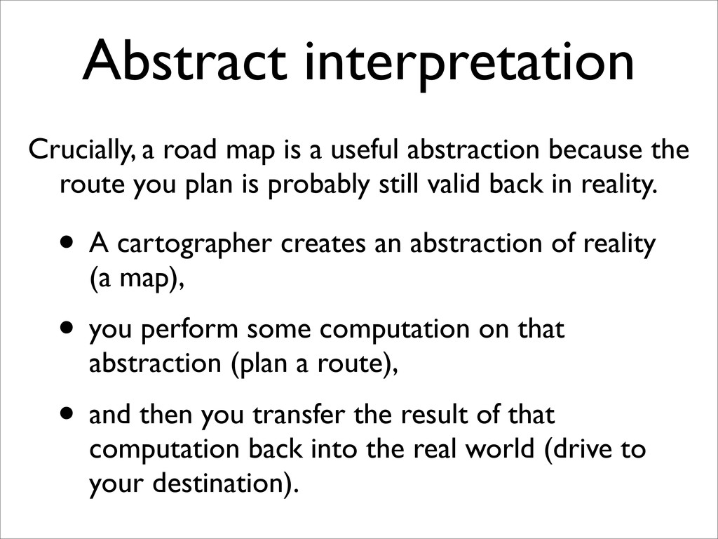 Abstract interpretation Crucially, a road map i...