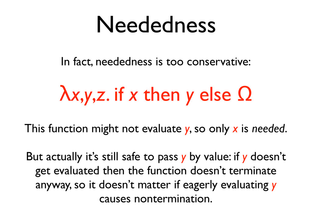 Neededness In fact, neededness is too conservat...