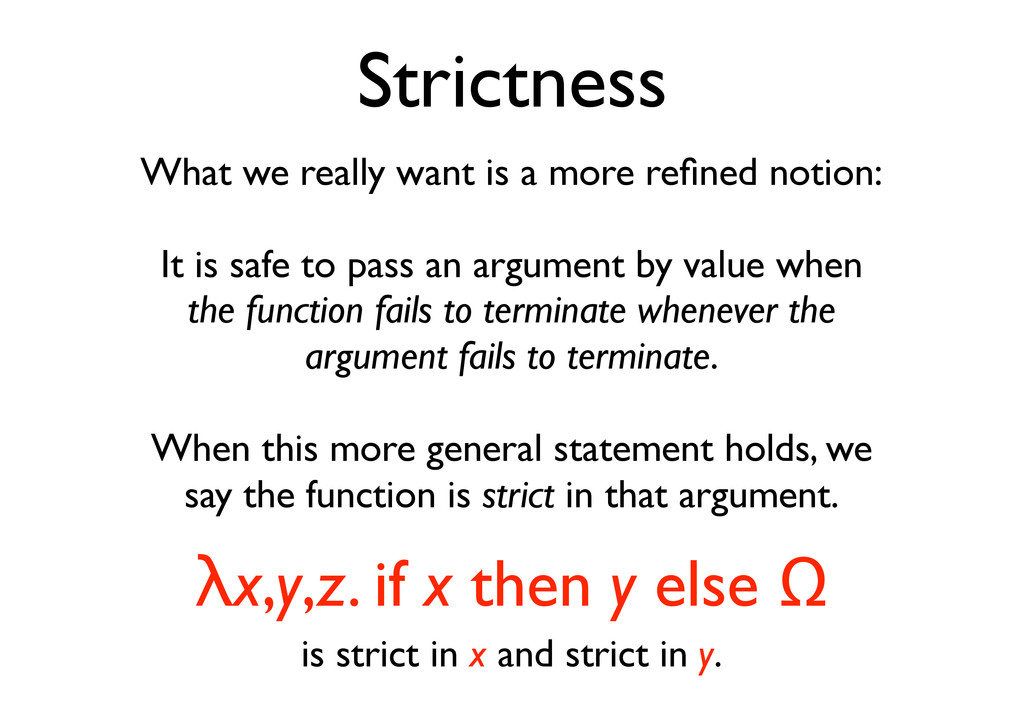 Strictness What we really want is a more refined...